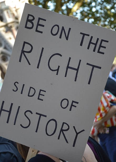Be on the right side of history environment protest